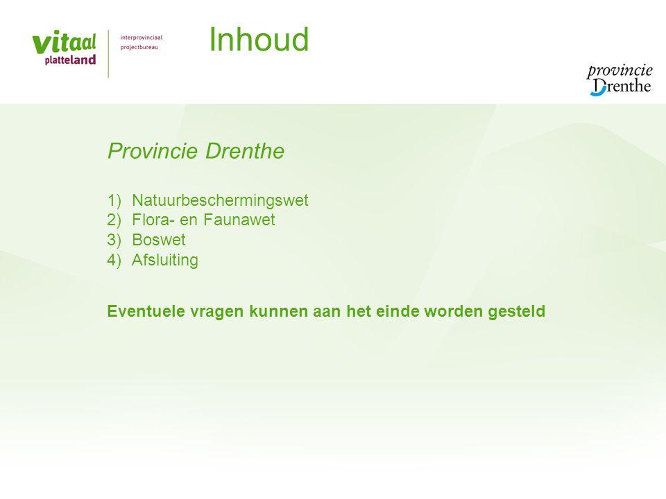 Inhoud Provincie Drenthe Natuurbeschermingswet Flora- en Faunawet