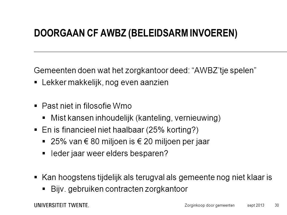 Doorgaan CF AWBZ (Beleidsarm invoeren)