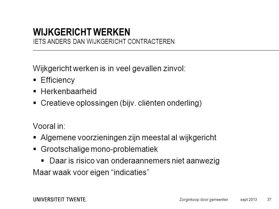 Wijkgericht werken Wijkgericht werken is in veel gevallen zinvol: