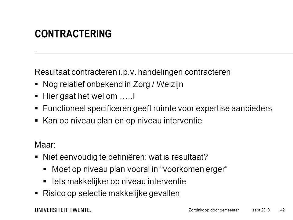 Contractering Resultaat contracteren i.p.v. handelingen contracteren