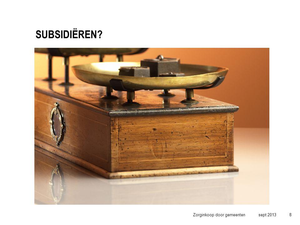 Subsidiëren Zorginkoop door gemeenten sept 2013