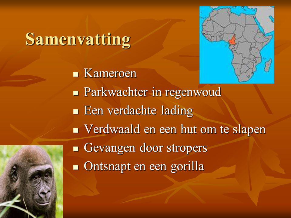 Samenvatting Kameroen Parkwachter in regenwoud Een verdachte lading