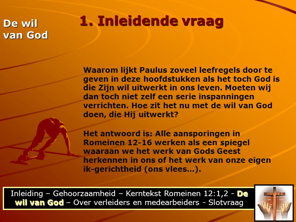 1. Inleidende vraag De wil van God