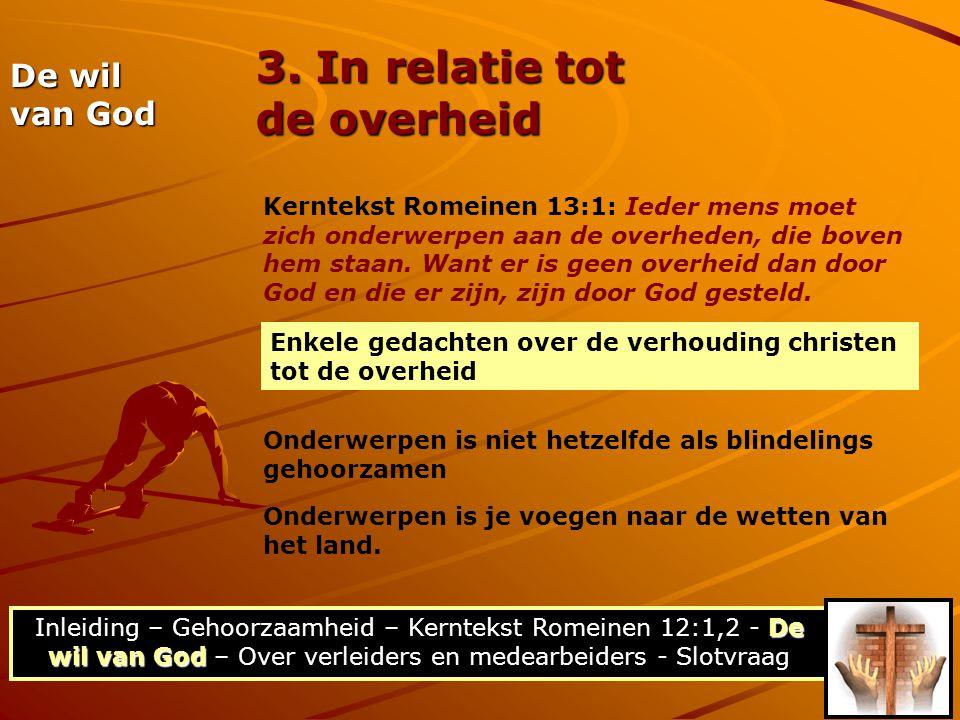 3. In relatie tot de overheid De wil van God