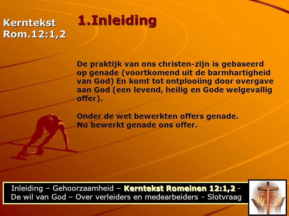1.Inleiding Kerntekst Rom.12:1,2