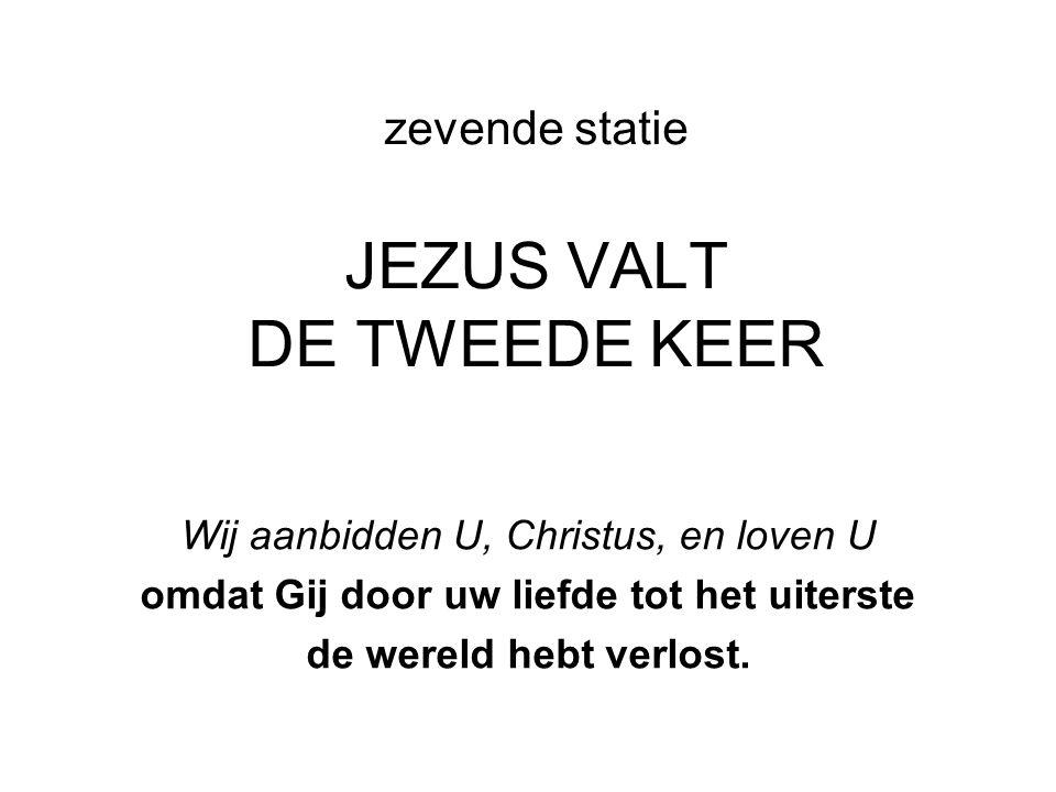 zevende statie JEZUS VALT DE TWEEDE KEER
