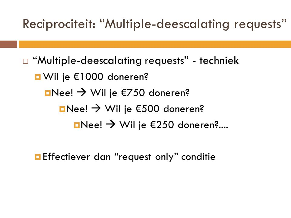 Reciprociteit: Multiple-deescalating requests