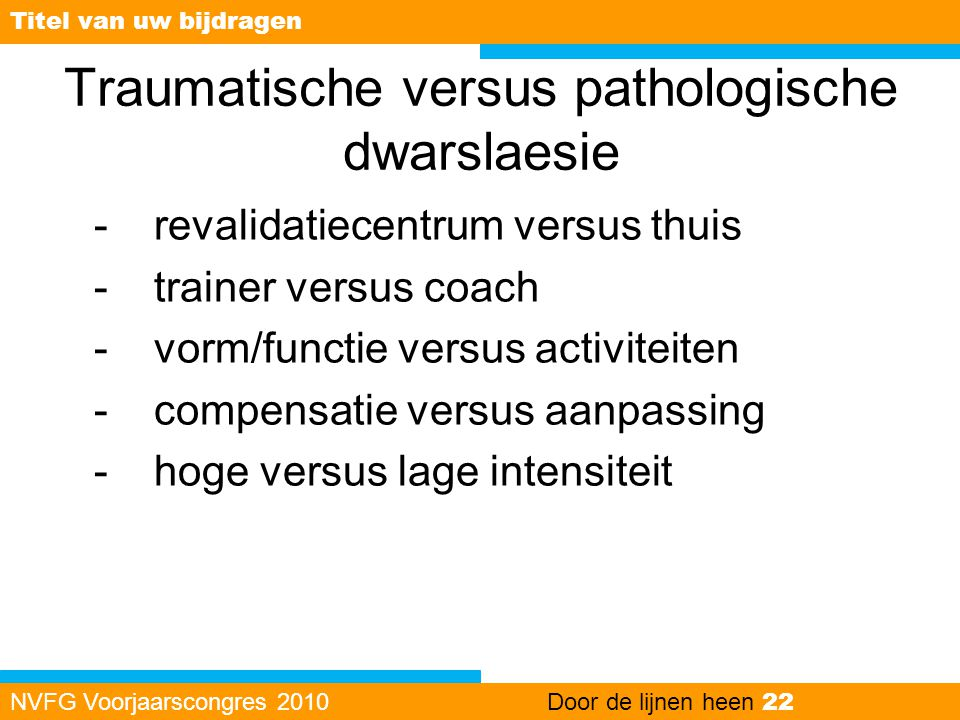Traumatische versus pathologische dwarslaesie