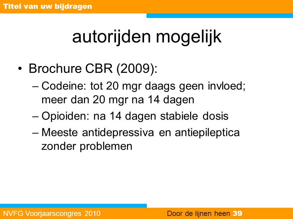 autorijden mogelijk Brochure CBR (2009):