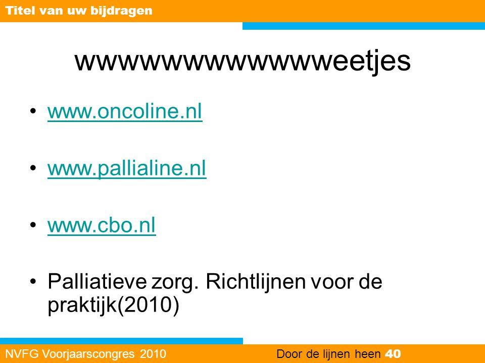 wwwwwwwwwwwweetjes www.oncoline.nl www.pallialine.nl www.cbo.nl