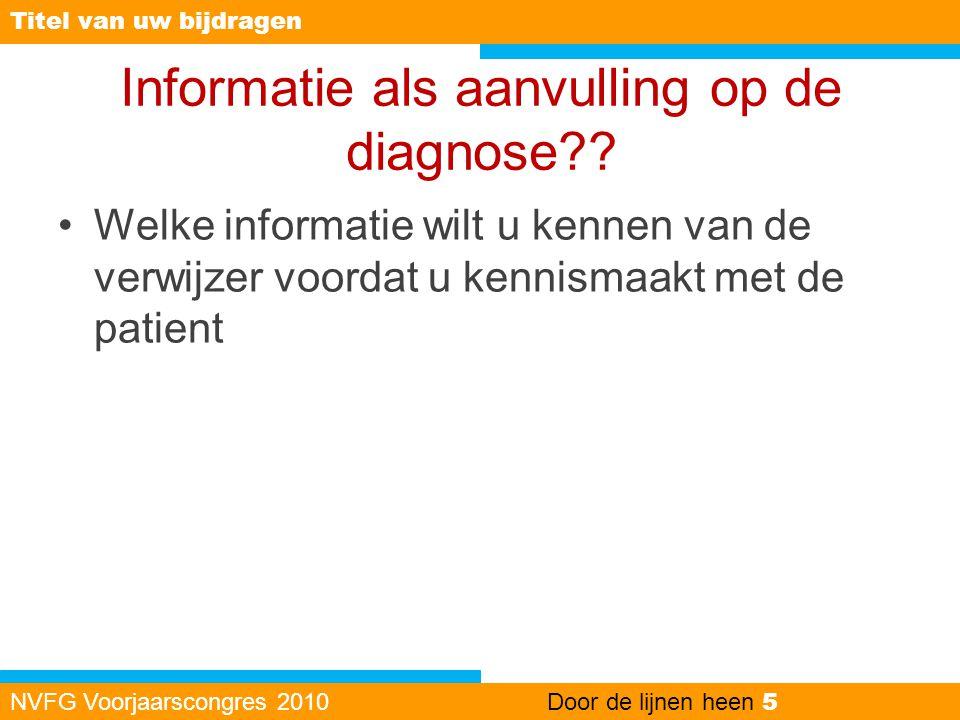 Informatie als aanvulling op de diagnose