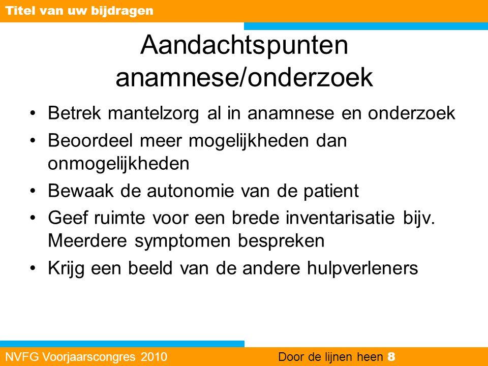 Aandachtspunten anamnese/onderzoek