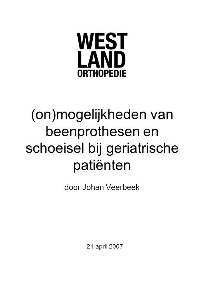 (on)mogelijkheden van beenprothesen en schoeisel bij geriatrische patiënten door Johan Veerbeek