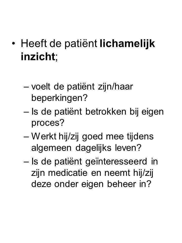 Heeft de patiënt lichamelijk inzicht;