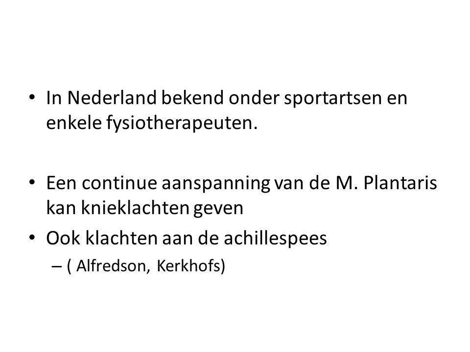 In Nederland bekend onder sportartsen en enkele fysiotherapeuten.