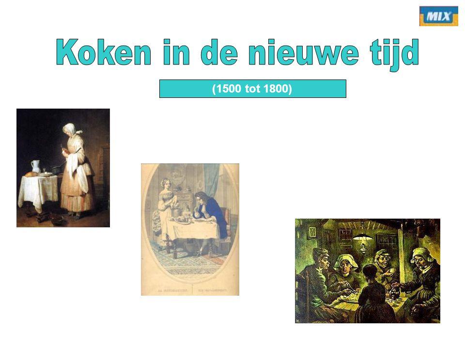 Koken in de nieuwe tijd (1500 tot 1800)