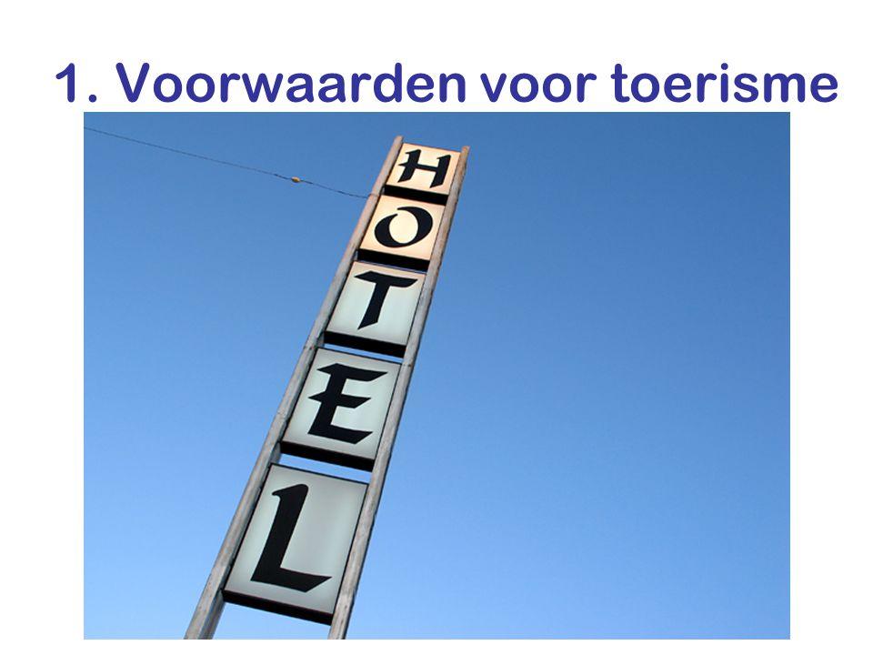 1. Voorwaarden voor toerisme