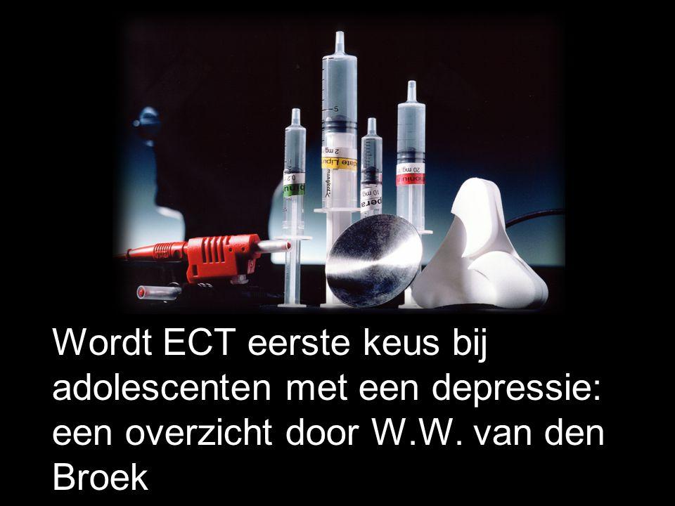 Wordt ECT eerste keus bij adolescenten met een depressie: een overzicht door W.W. van den Broek