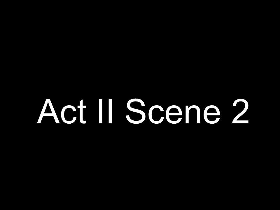 Act II Scene 2