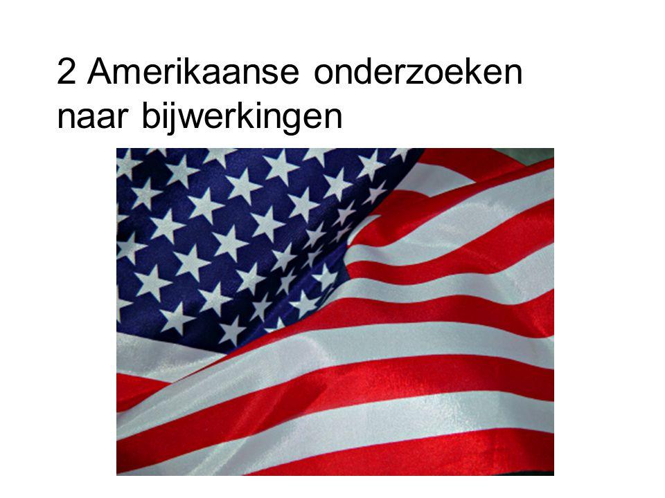 2 Amerikaanse onderzoeken naar bijwerkingen