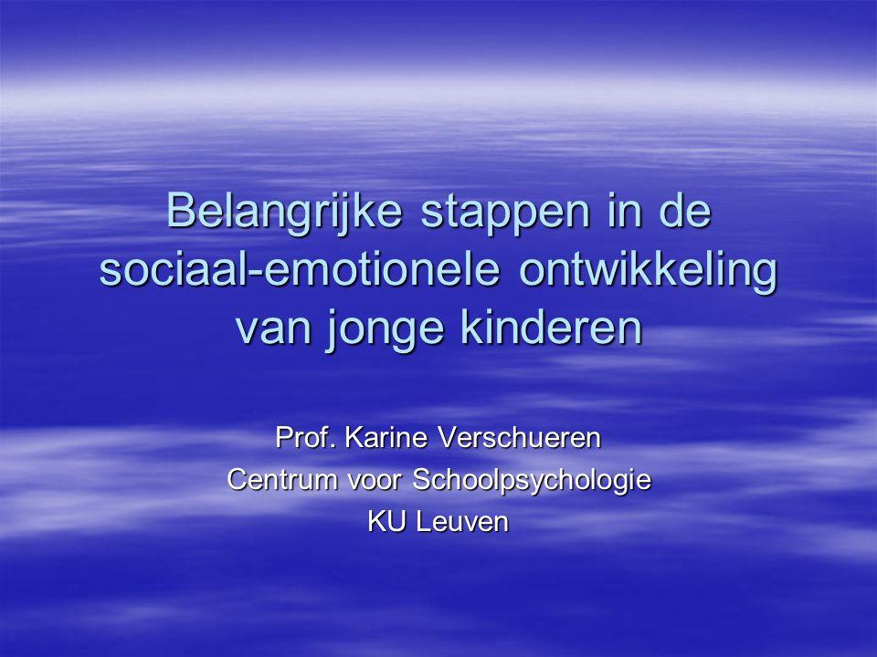 Prof. Karine Verschueren Centrum voor Schoolpsychologie KU Leuven
