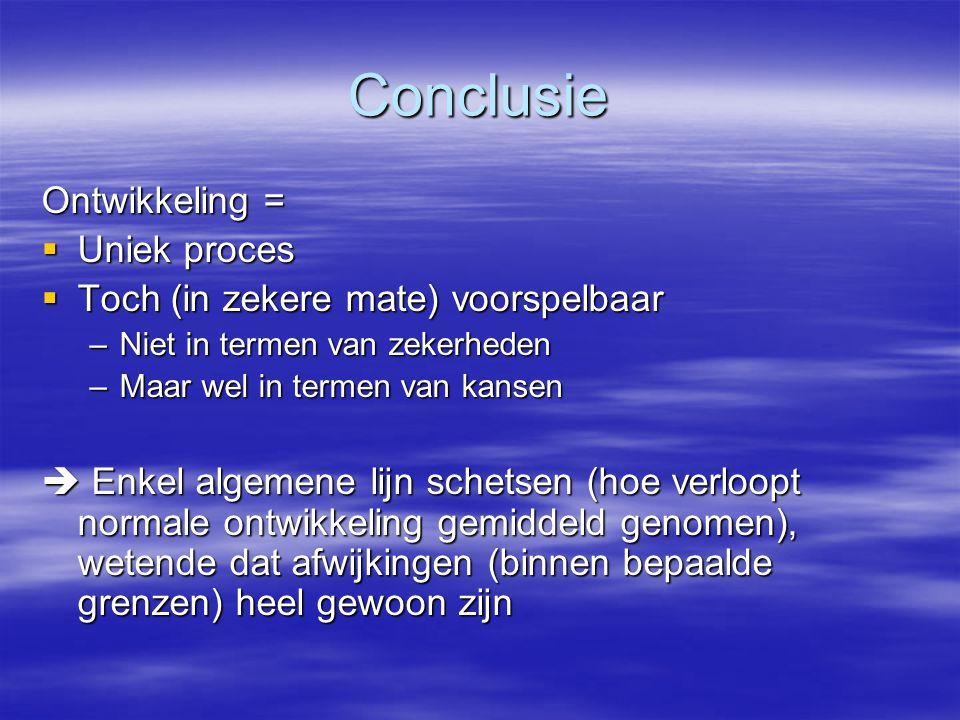 Conclusie Ontwikkeling = Uniek proces