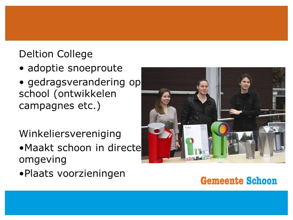 Deltion College adoptie snoeproute. gedragsverandering op school (ontwikkelen campagnes etc.) Winkeliersvereniging.