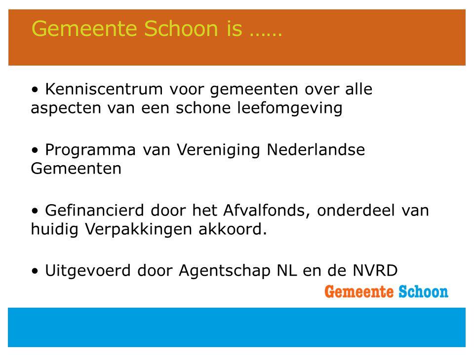 Gemeente Schoon is …… Kenniscentrum voor gemeenten over alle aspecten van een schone leefomgeving. Programma van Vereniging Nederlandse Gemeenten.