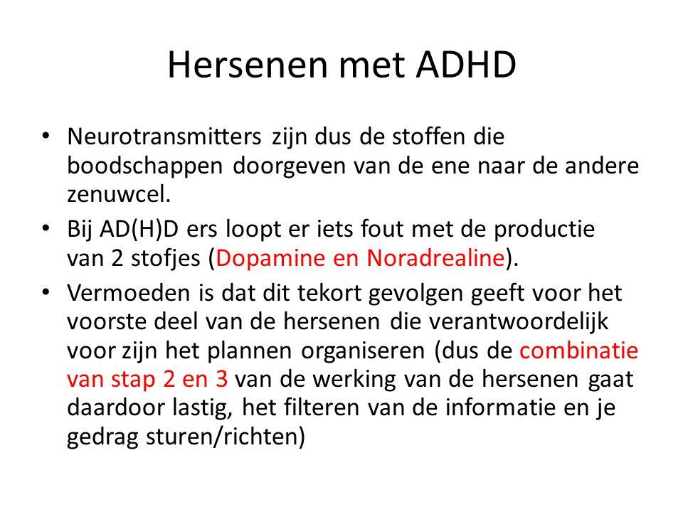 Hersenen met ADHD Neurotransmitters zijn dus de stoffen die boodschappen doorgeven van de ene naar de andere zenuwcel.