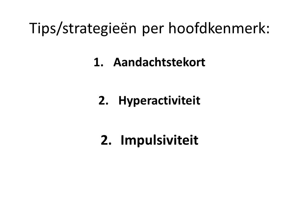 Tips/strategieën per hoofdkenmerk: