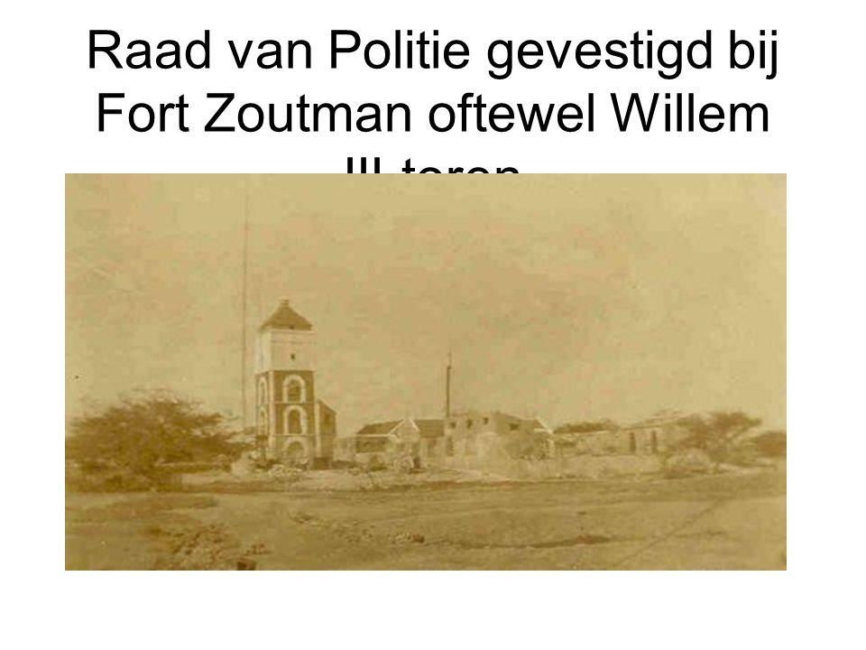 Raad van Politie gevestigd bij Fort Zoutman oftewel Willem III toren