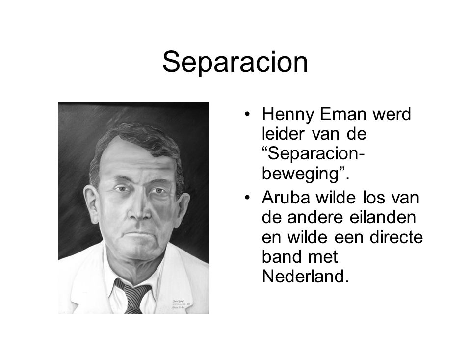 Separacion Henny Eman werd leider van de Separacion-beweging .
