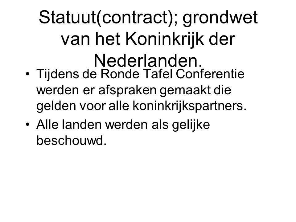 Statuut(contract); grondwet van het Koninkrijk der Nederlanden.