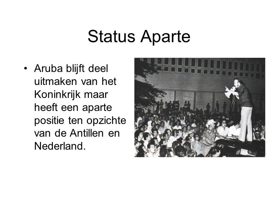 Status Aparte Aruba blijft deel uitmaken van het Koninkrijk maar heeft een aparte positie ten opzichte van de Antillen en Nederland.