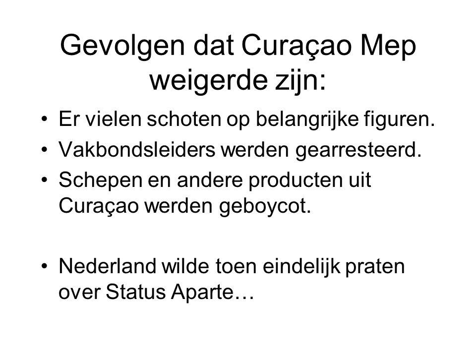 Gevolgen dat Curaçao Mep weigerde zijn: