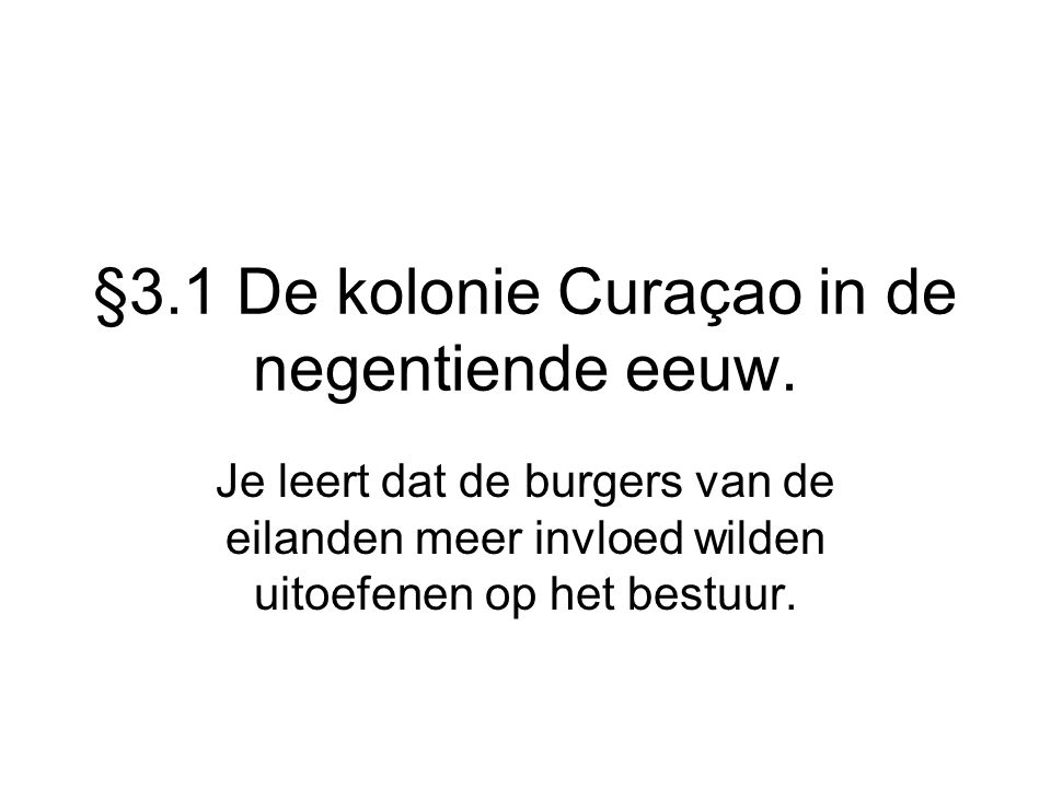 §3.1 De kolonie Curaçao in de negentiende eeuw.