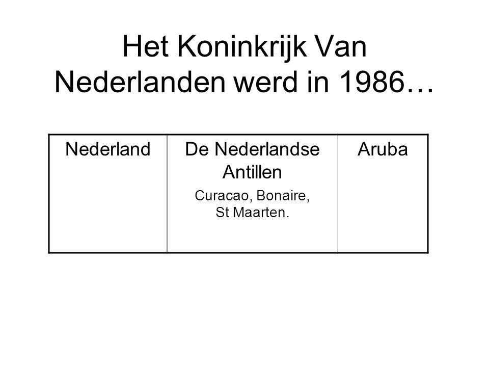 Het Koninkrijk Van Nederlanden werd in 1986…