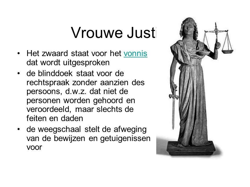 Vrouwe Justitia! Het zwaard staat voor het vonnis dat wordt uitgesproken.