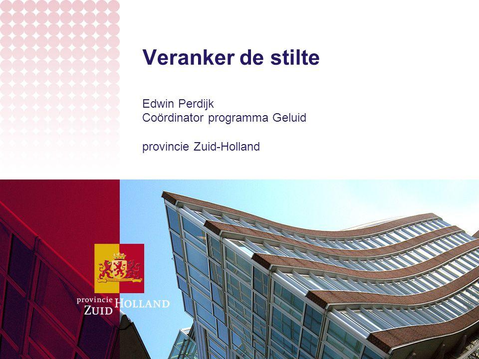 Edwin Perdijk Coördinator programma Geluid provincie Zuid-Holland