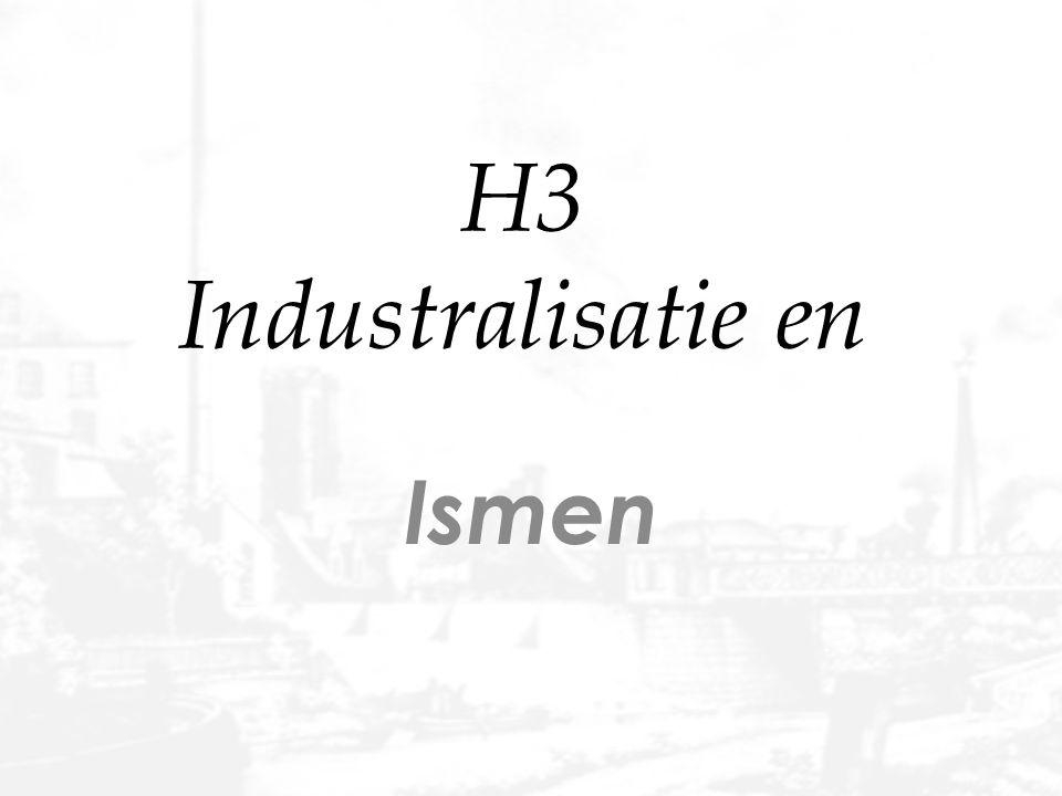 H3 Industralisatie en Ismen