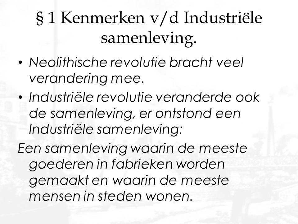 § 1 Kenmerken v/d Industriële samenleving.