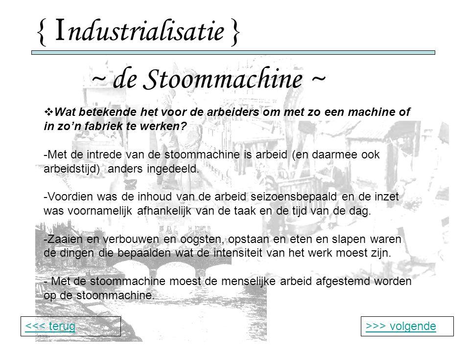 { Industrialisatie } ~ de Stoommachine ~