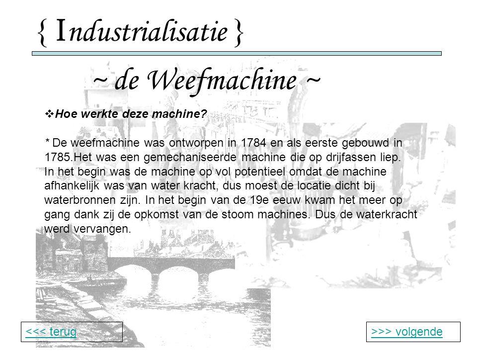 { Industrialisatie } ~ de Weefmachine ~ Hoe werkte deze machine