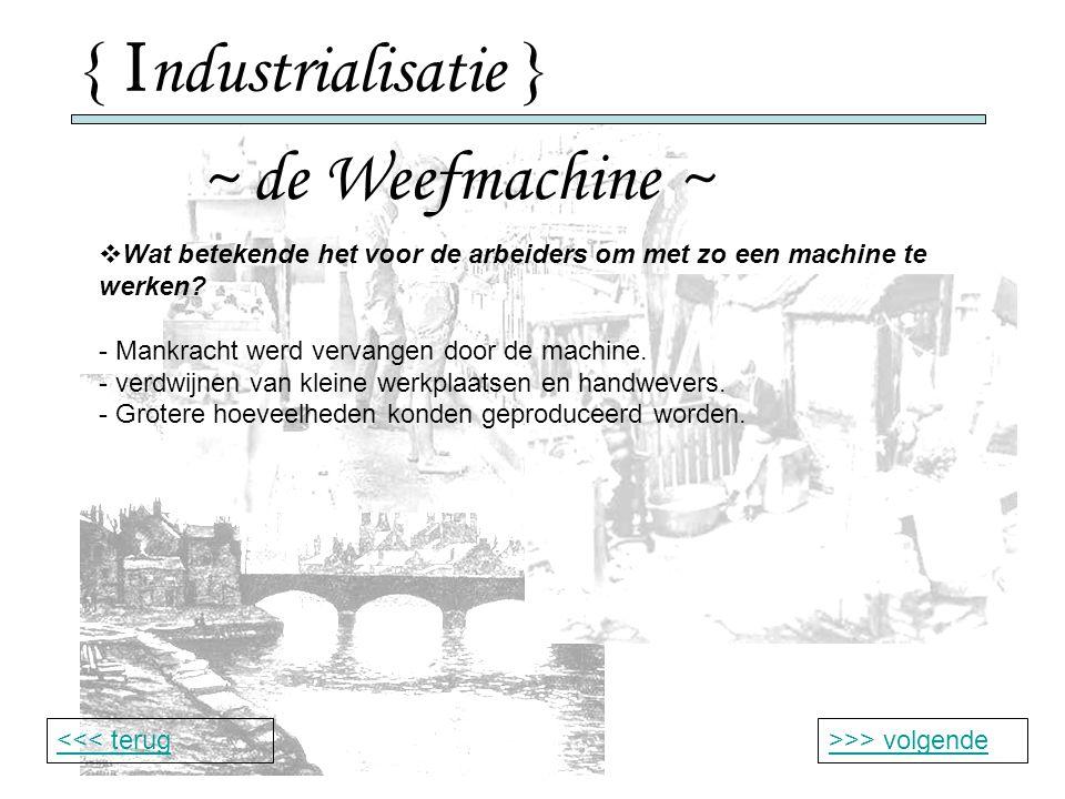 { Industrialisatie } ~ de Weefmachine ~