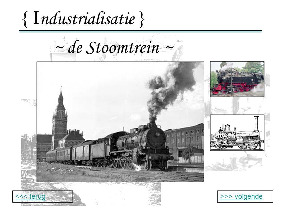 { Industrialisatie } ~ de Stoomtrein ~ <<< terug