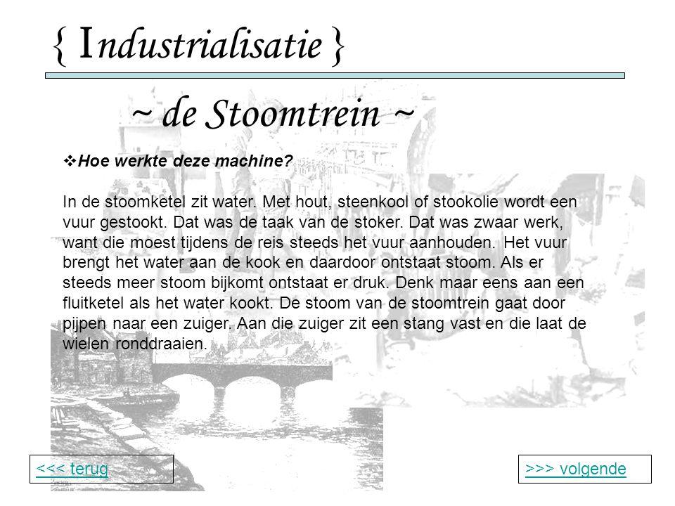 { Industrialisatie } ~ de Stoomtrein ~ Hoe werkte deze machine
