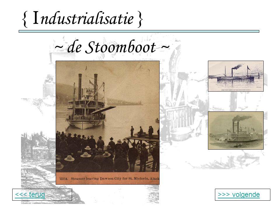 { Industrialisatie } ~ de Stoomboot ~ <<< terug