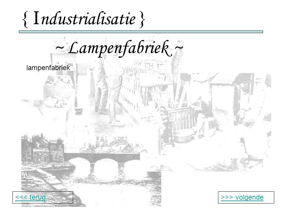 { Industrialisatie } ~ Lampenfabriek ~ lampenfabriek