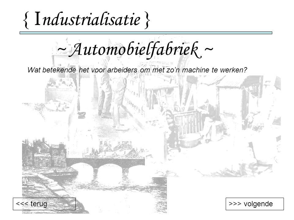 { Industrialisatie } ~ Automobielfabriek ~