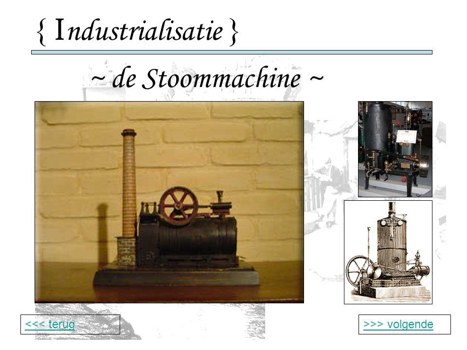 { Industrialisatie } ~ de Stoommachine ~ <<< terug